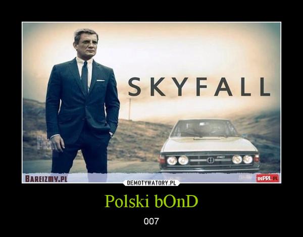 Polski bOnD – 007