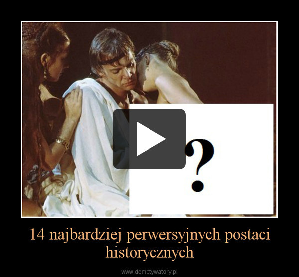 14 najbardziej perwersyjnych postaci historycznych –