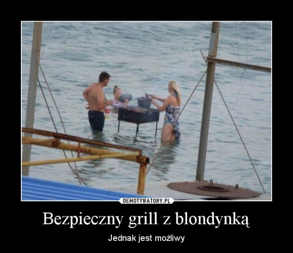 Bezpieczny grill z blondynką – Jednak jest możliwy