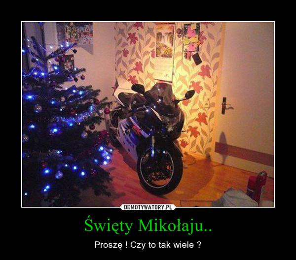 Święty Mikołaju.. – Proszę ! Czy to tak wiele ?