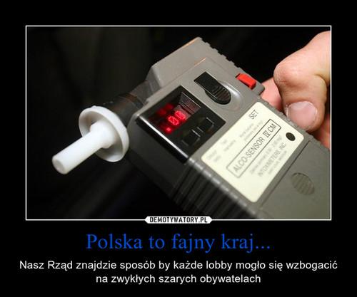 Polska to fajny kraj...