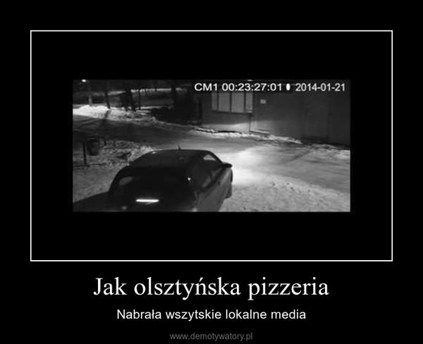 Jak olsztyńska pizzeria – Nabrała wszytskie lokalne media