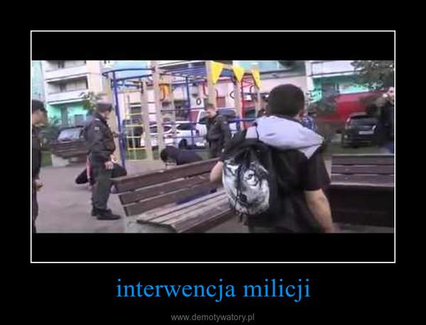 interwencja milicji –