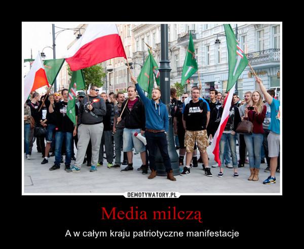 Media milczą – A w całym kraju patriotyczne manifestacje