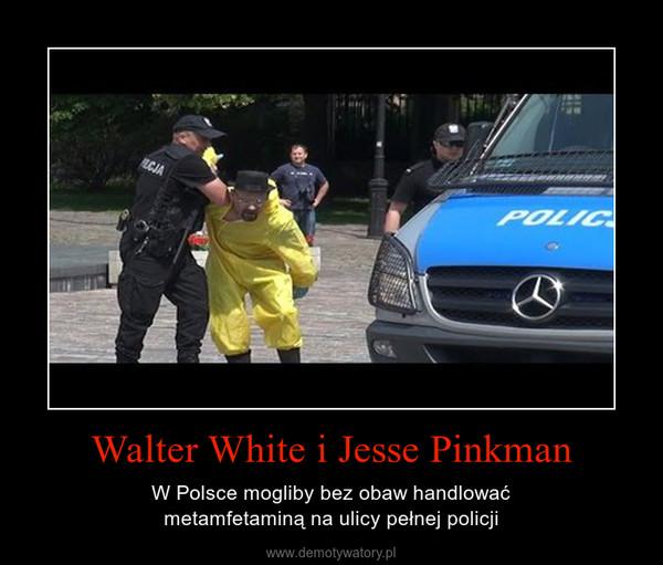Walter White i Jesse Pinkman – W Polsce mogliby bez obaw handlowaćmetamfetaminą na ulicy pełnej policji