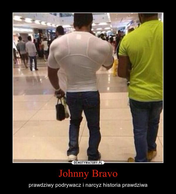Johnny Bravo – prawdziwy podrywacz i narcyz historia prawdziwa