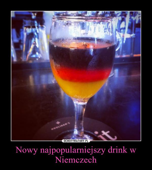Nowy najpopularniejszy drink w Niemczech –