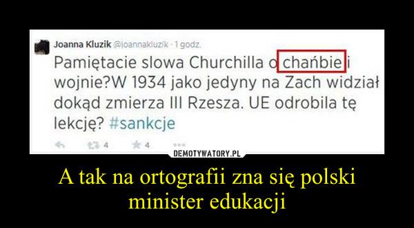 A tak na ortografii zna się polski minister edukacji –