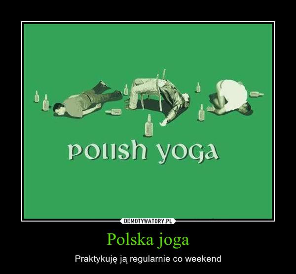 Polska joga – Praktykuję ją regularnie co weekend