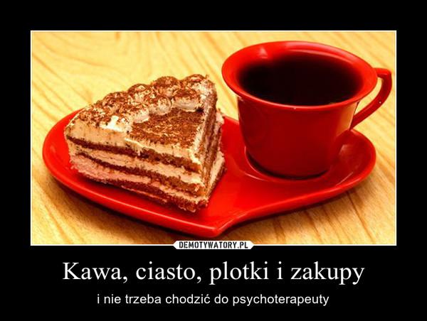 Kawa, ciasto, plotki i zakupy – i nie trzeba chodzić do psychoterapeuty
