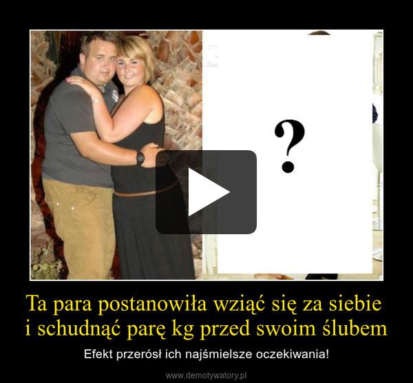Ta para postanowiła wziąć się za siebie i schudnąć parę kg przed swoim ślubem – Efekt przerósł ich najśmielsze oczekiwania!