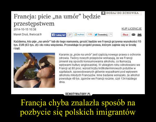 Francja chyba znalazła sposób na pozbycie się polskich imigrantów –