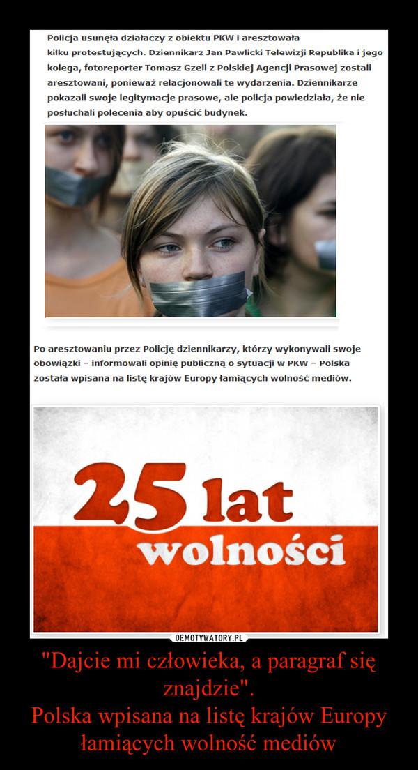 """""""Dajcie mi człowieka, a paragraf się znajdzie"""".Polska wpisana na listę krajów Europy łamiących wolność mediów –"""