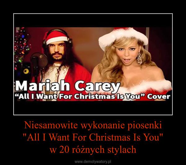 """Niesamowite wykonanie piosenki""""All I Want For Christmas Is You""""w 20 różnych stylach –"""