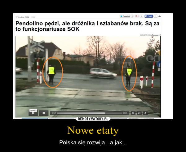 Nowe etaty – Polska się rozwija - a jak...