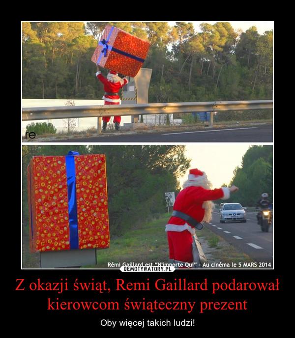 Z okazji świąt, Remi Gaillard podarował kierowcom świąteczny prezent – Oby więcej takich ludzi!
