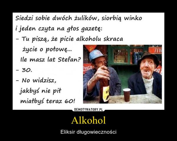 Alkohol – Eliksir długowieczności