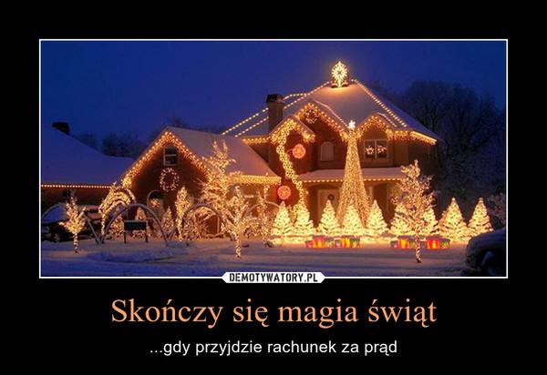 Skończy się magia świąt – ...gdy przyjdzie rachunek za prąd