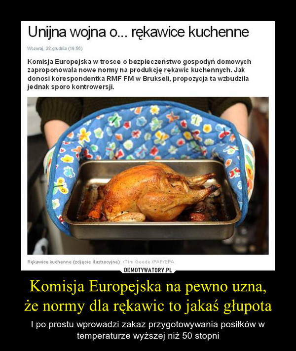 Komisja Europejska na pewno uzna,że normy dla rękawic to jakaś głupota – I po prostu wprowadzi zakaz przygotowywania posiłków w temperaturze wyższej niż 50 stopni