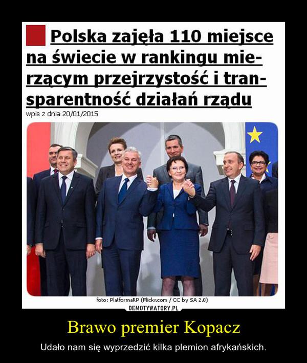 Brawo premier Kopacz – Udało nam się wyprzedzić kilka plemion afrykańskich.