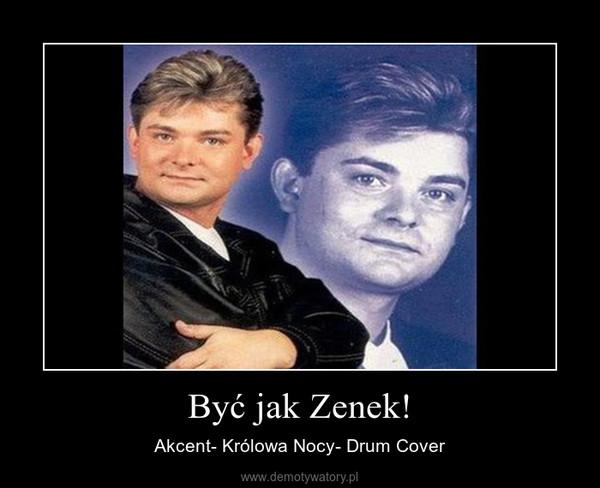 Być jak Zenek! – Akcent- Królowa Nocy- Drum Cover