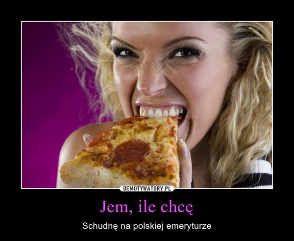 Jem, ile chcę – Schudnę na polskiej emeryturze