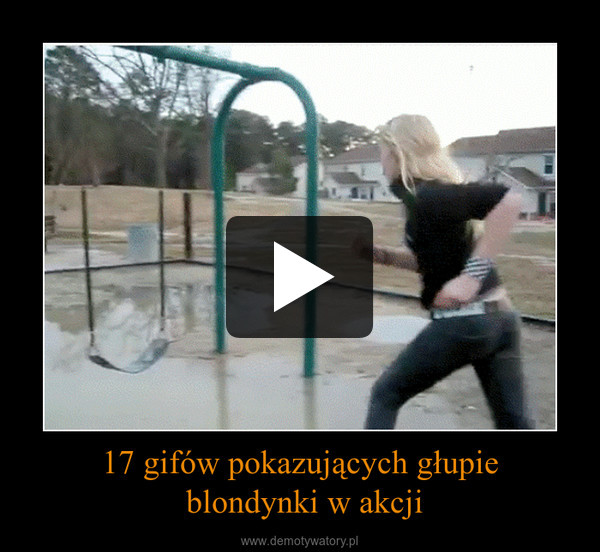 17 gifów pokazujących głupie blondynki w akcji –