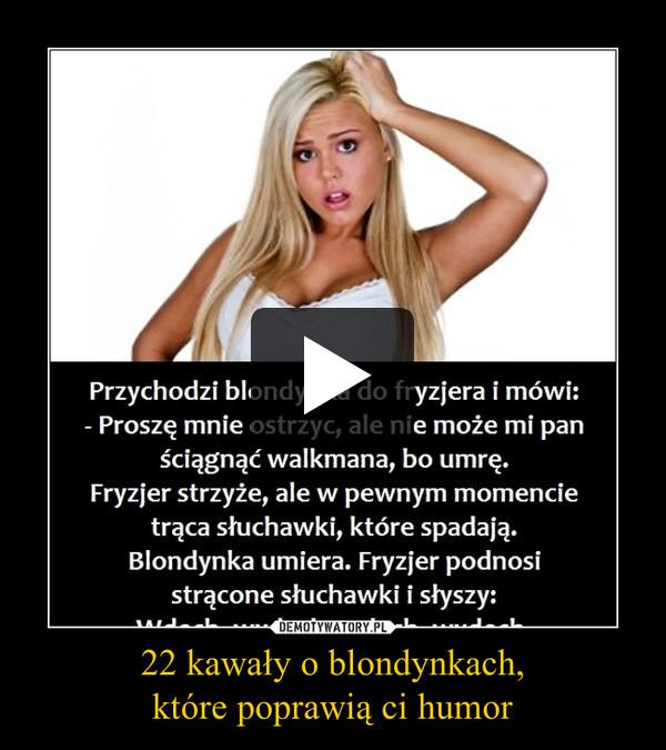 22 kawały o blondynkach,które poprawią ci humor –