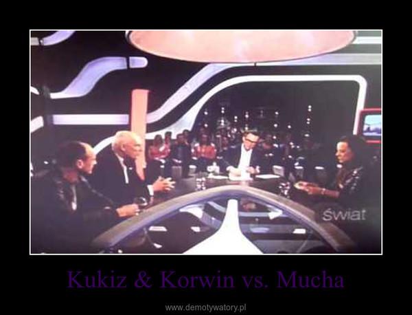 Kukiz & Korwin vs. Mucha –