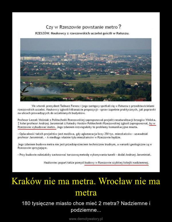 Kraków nie ma metra. Wrocław nie ma metra – 180 tysięczne miasto chce mieć 2 metra? Nadziemne i podziemne...