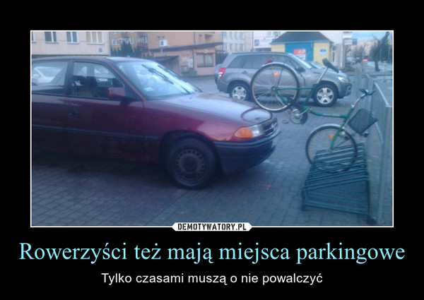 Rowerzyści też mają miejsca parkingowe – Tylko czasami muszą o nie powalczyć