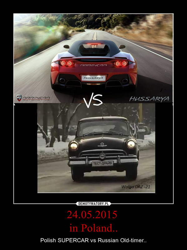 24.05.2015 in Poland.. – Polish SUPERCAR vs Russian Old-timer..