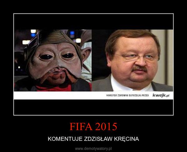FIFA 2015 – KOMENTUJE ZDZISŁAW KRĘCINA