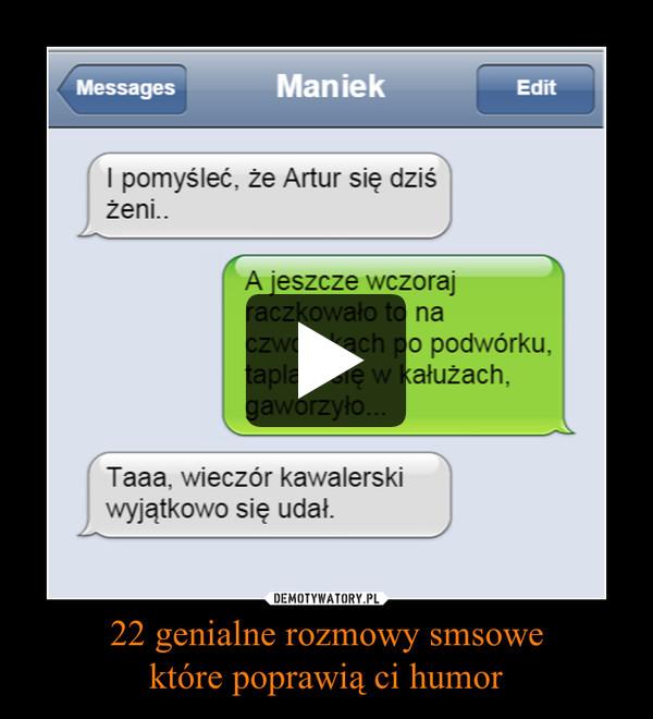 22 genialne rozmowy smsowektóre poprawią ci humor –