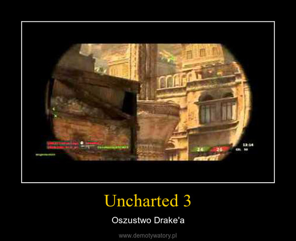 Uncharted 3 – Oszustwo Drake'a