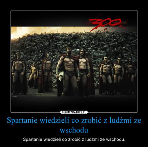 Spartanie wiedzieli co zrobić z ludźmi ze wschodu