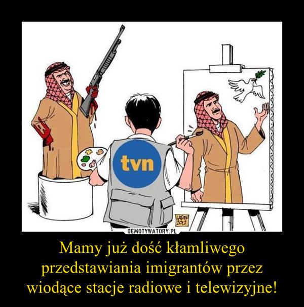 Mamy już dość kłamliwego przedstawiania imigrantów przez wiodące stacje radiowe i telewizyjne! –