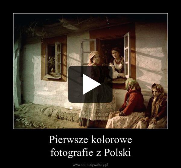 Pierwsze kolorowefotografie z Polski –