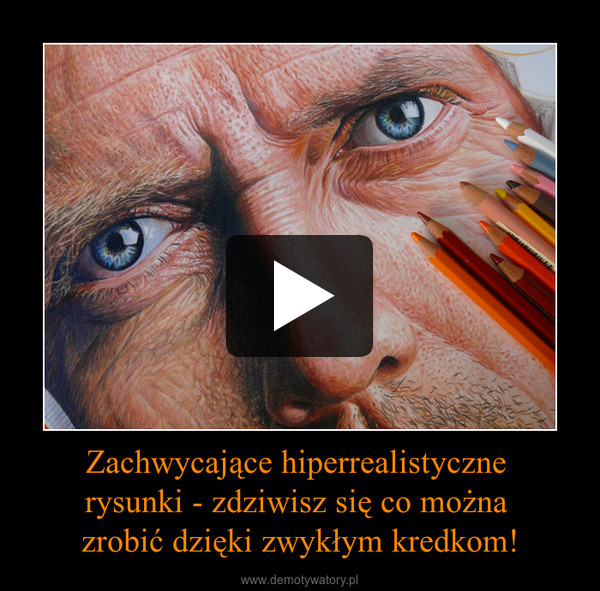 Zachwycające hiperrealistyczne rysunki - zdziwisz się co można zrobić dzięki zwykłym kredkom! –