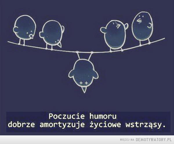Poczucie humoru... –