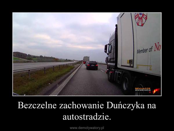 Bezczelne zachowanie Duńczyka na autostradzie. –