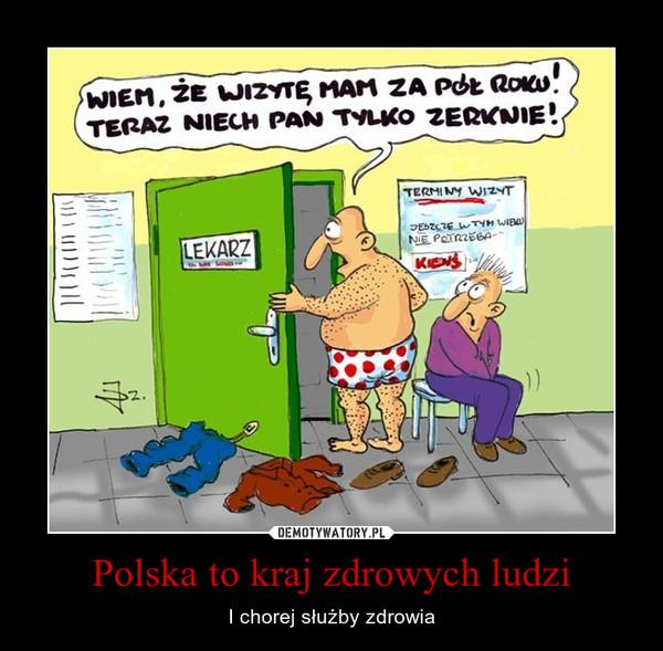 Polska to kraj zdrowych ludzi – I chorej służby zdrowia