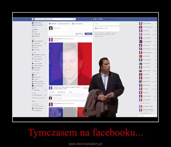 Tymczasem na facebooku... –