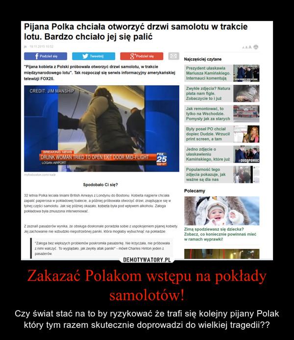 Zakazać Polakom wstępu na pokłady samolotów!
