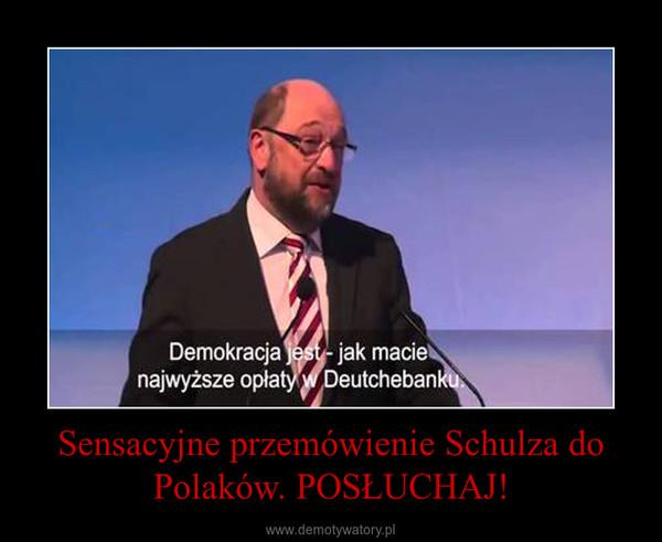 Sensacyjne przemówienie Schulza do Polaków. POSŁUCHAJ! –