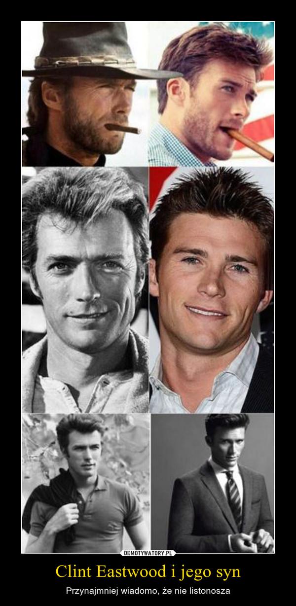 Clint Eastwood i jego syn – Przynajmniej wiadomo, że nie listonosza
