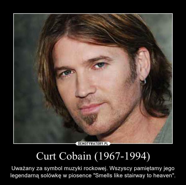 """Curt Cobain (1967-1994) – Uważany za symbol muzyki rockowej. Wszyscy pamiętamy jego legendarną solówkę w piosence """"Smells like stairway to heaven""""."""