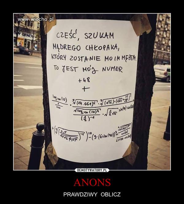 ANONS – PRAWDZIWY  OBLICZ