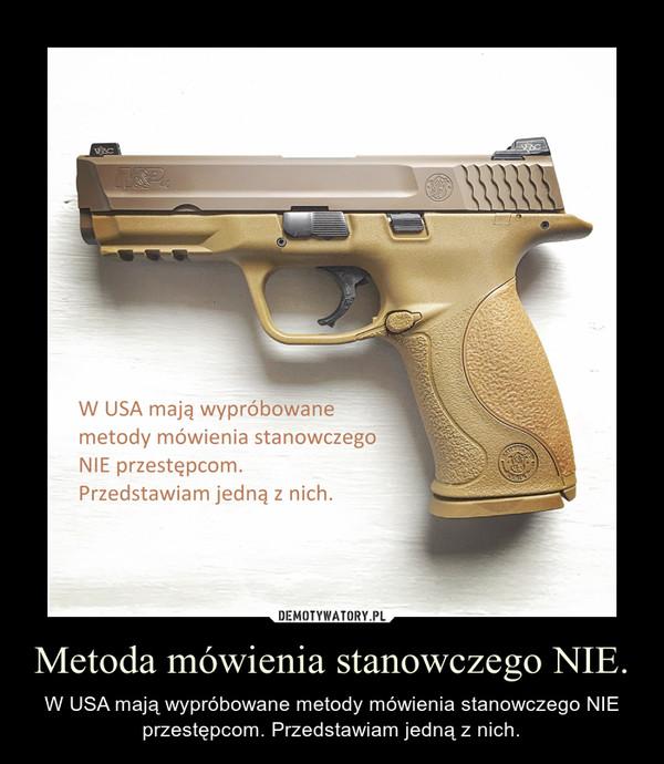 Metoda mówienia stanowczego NIE. – W USA mają wypróbowane metody mówienia stanowczego NIE przestępcom. Przedstawiam jedną z nich.