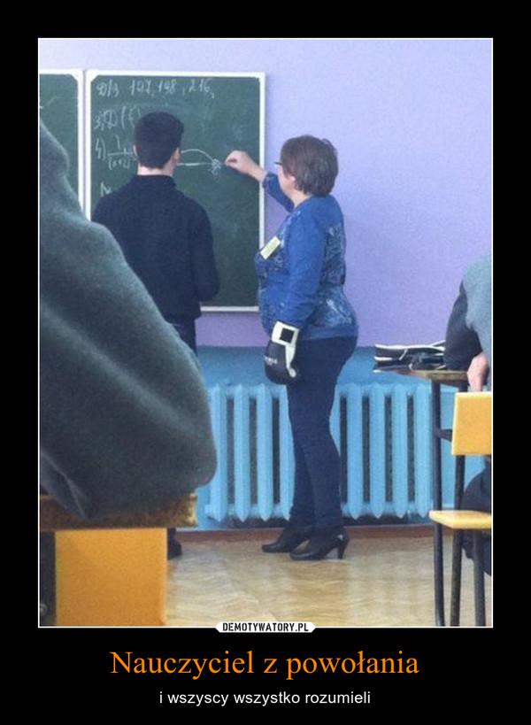 Nauczyciel z powołania – i wszyscy wszystko rozumieli